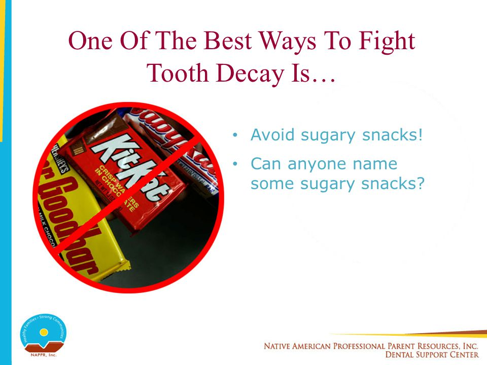 One Of The Best Ways To Fight Tooth Decay Is…