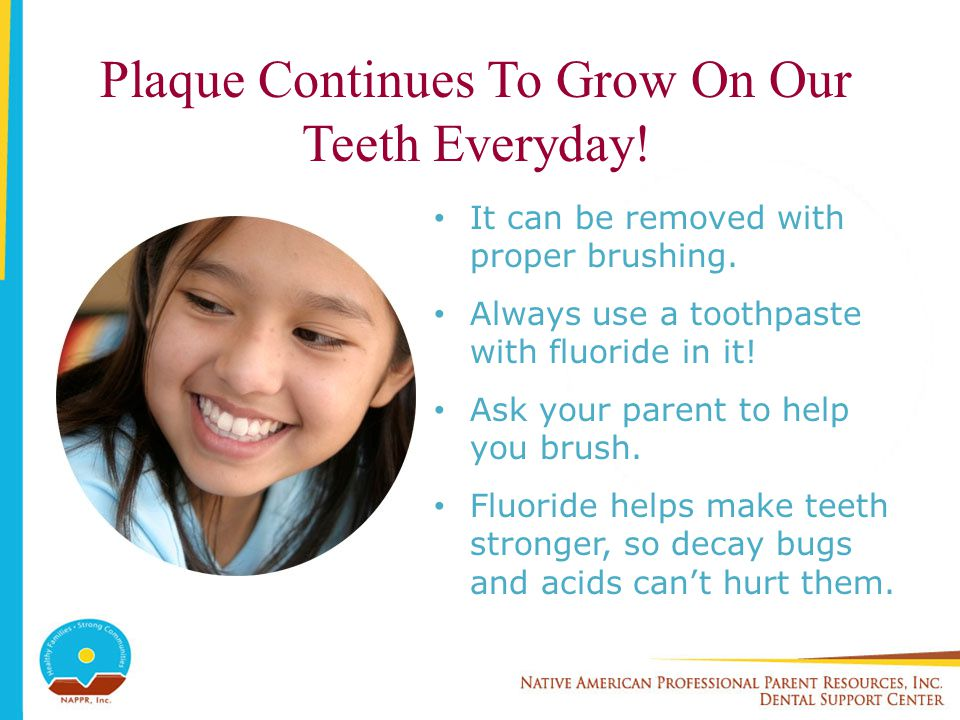 Plaque Continues To Grow On Our Teeth Everyday!