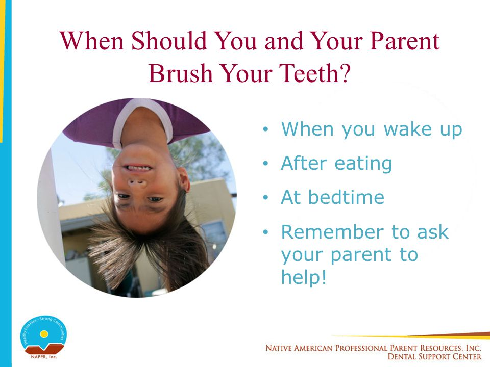 When Should You and Your Parent Brush Your Teeth