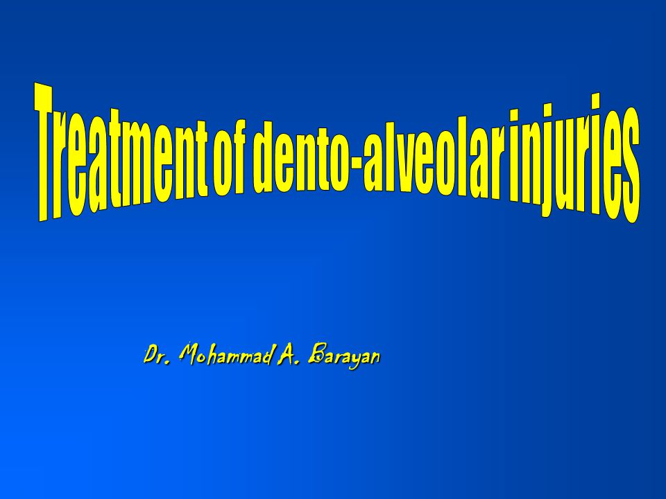 Treatment of dento-alveolar injuries