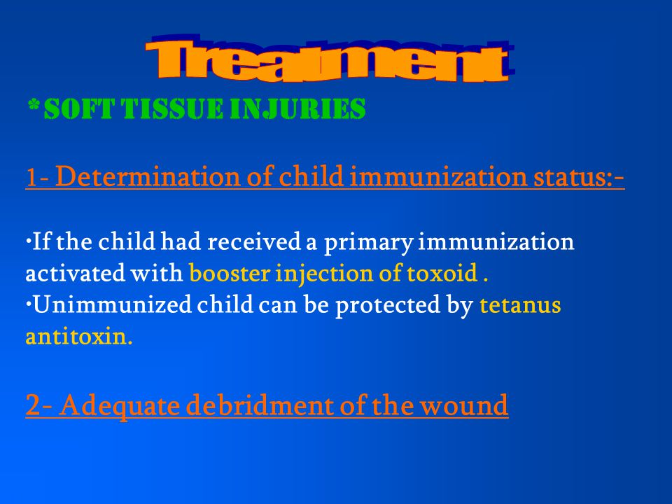 Treatment *soft tissue injuries 2- Adequate debridment of the wound
