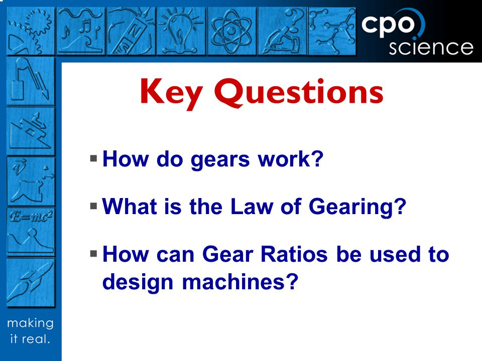Key Questions How do gears work What is the Law of Gearing
