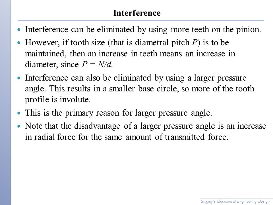 Interference can be eliminated by using more teeth on the pinion.