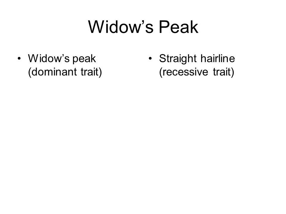Widow's Peak Widow's peak (dominant trait)