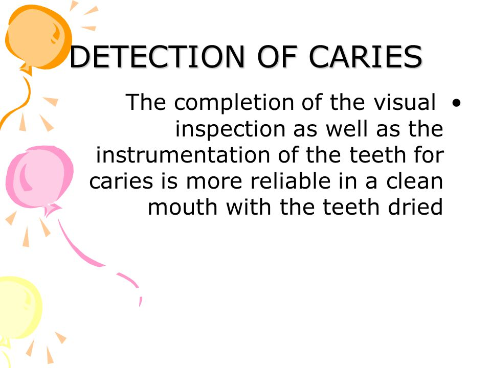 DETECTION OF CARIES