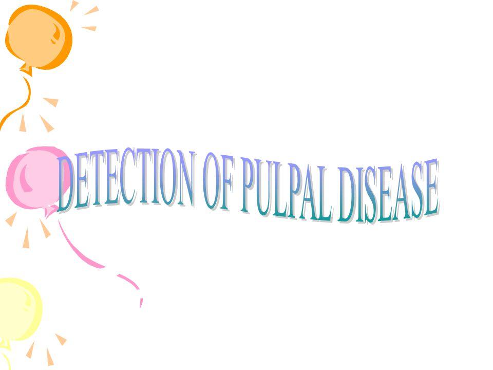 DETECTION OF PULPAL DISEASE