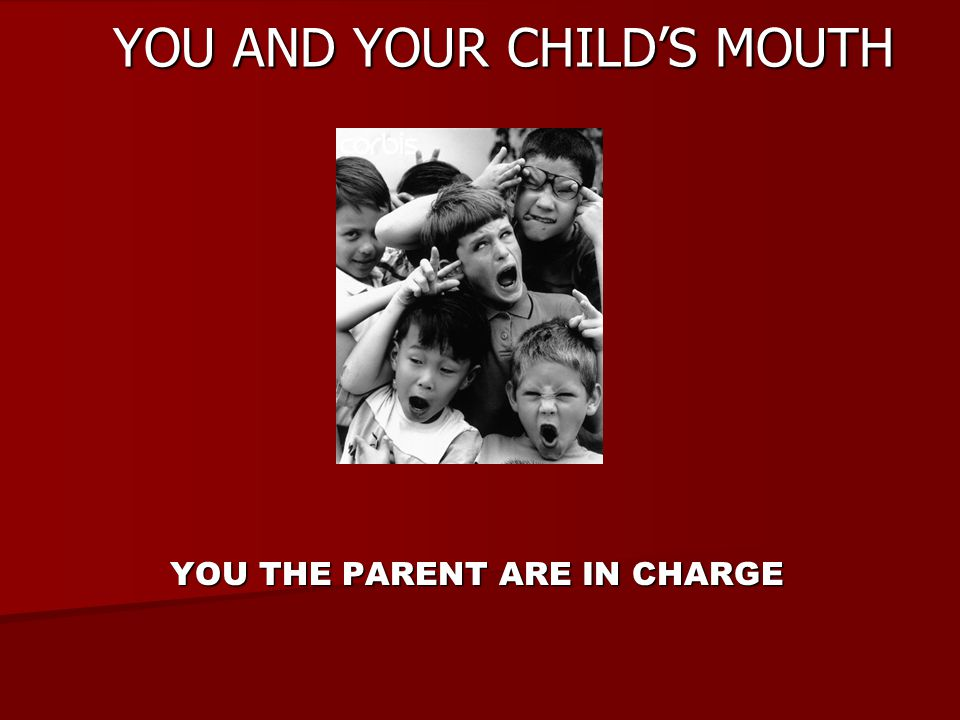 YOU AND YOUR CHILD'S MOUTH