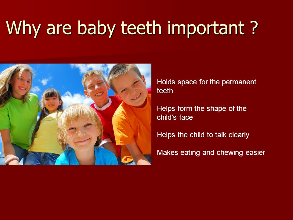Why are baby teeth important