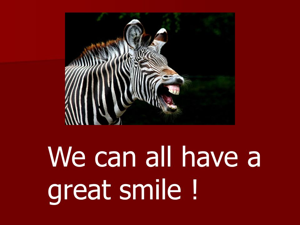 We can all have a great smile !