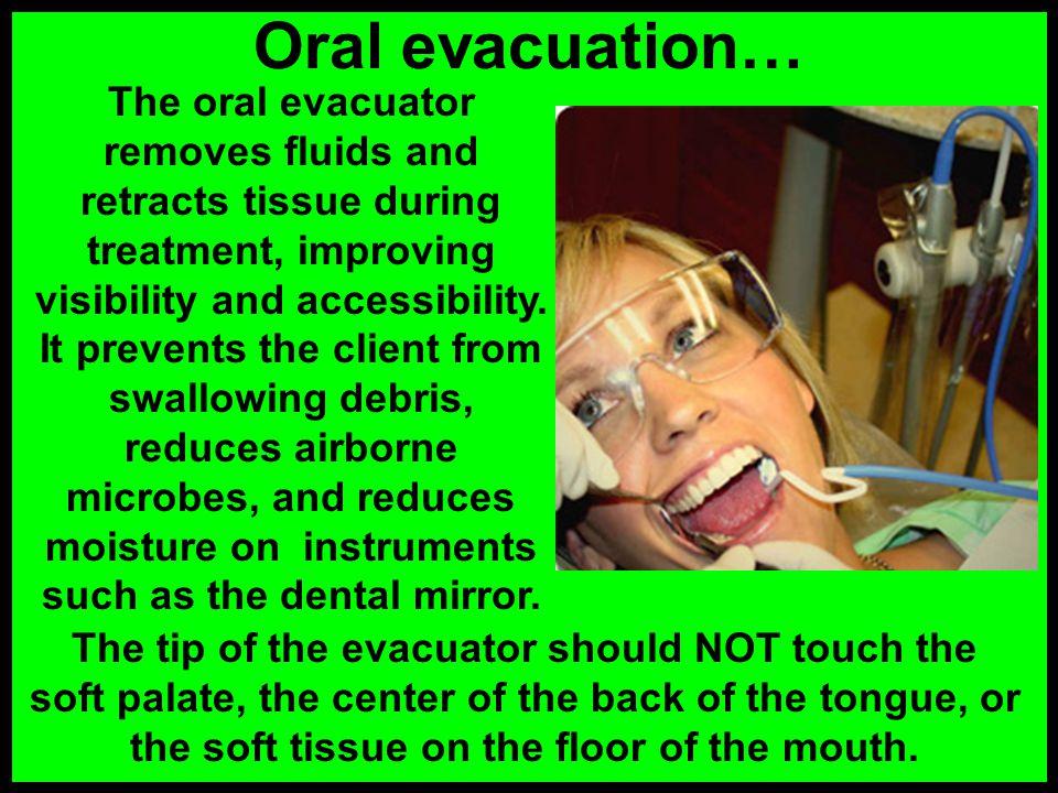Oral evacuation…