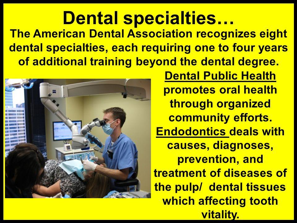 Dental specialties…