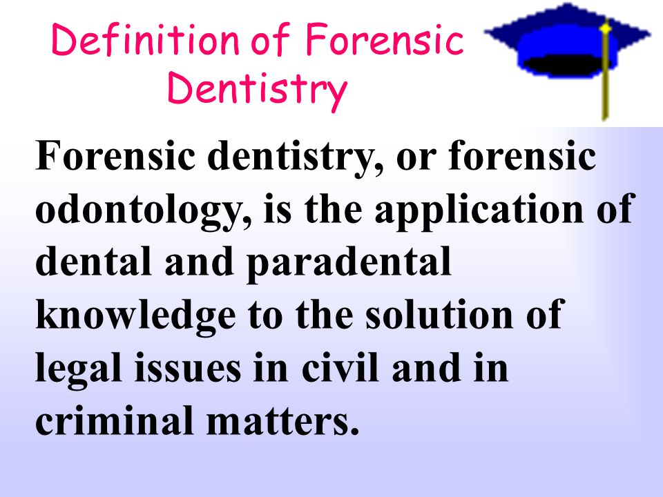 Definition of Forensic Dentistry