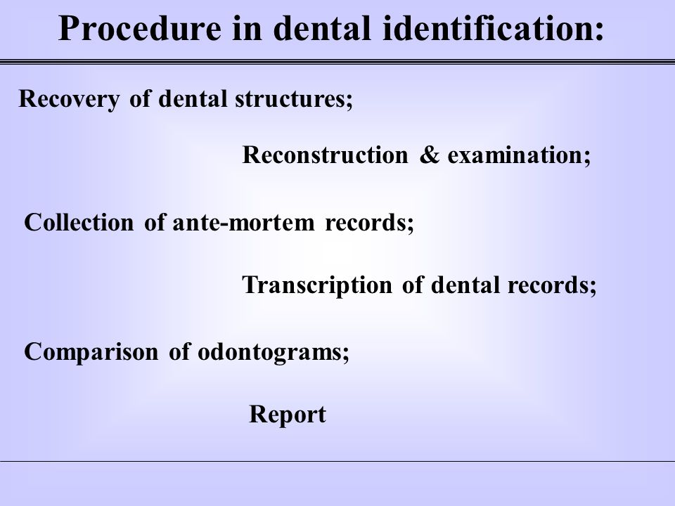 Procedure in dental identification: