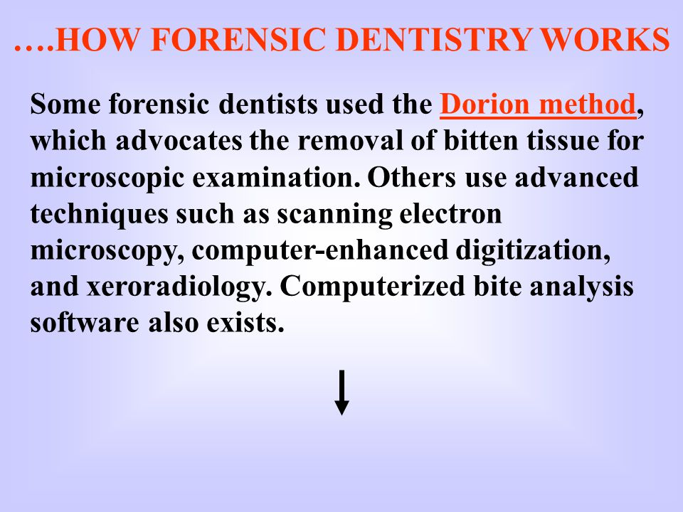 ….HOW FORENSIC DENTISTRY WORKS