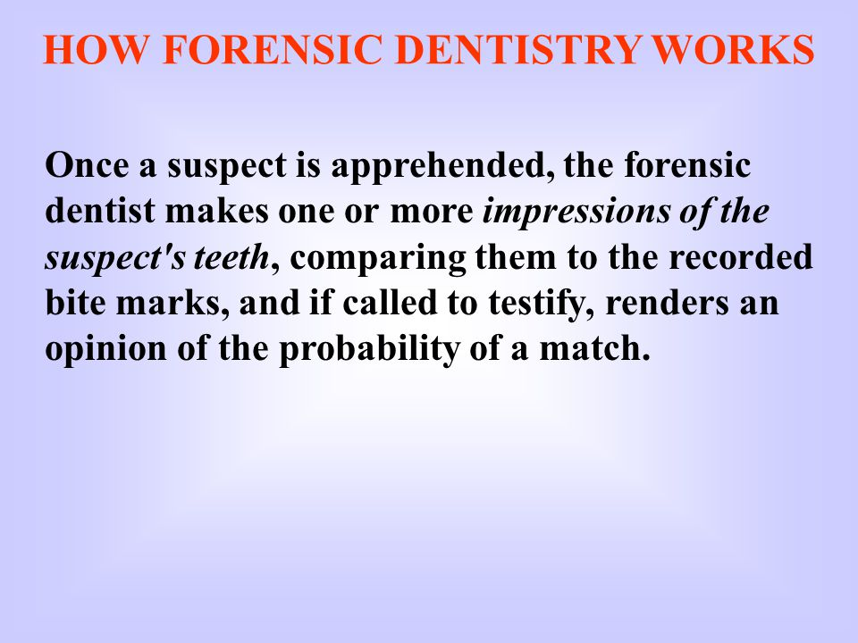 HOW FORENSIC DENTISTRY WORKS