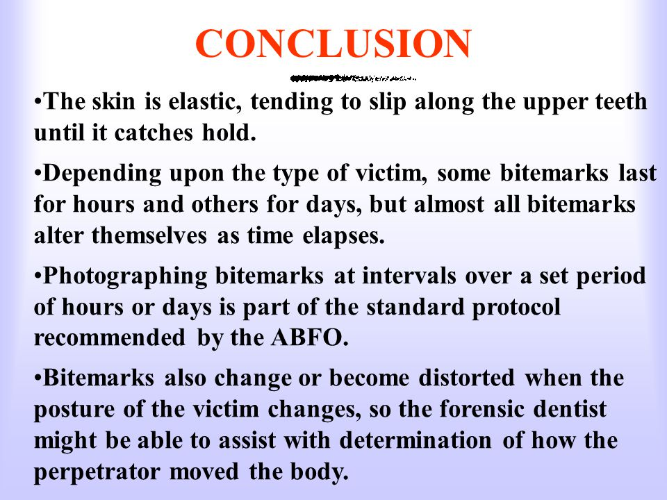 CONCLUSION The skin is elastic, tending to slip along the upper teeth until it catches hold.