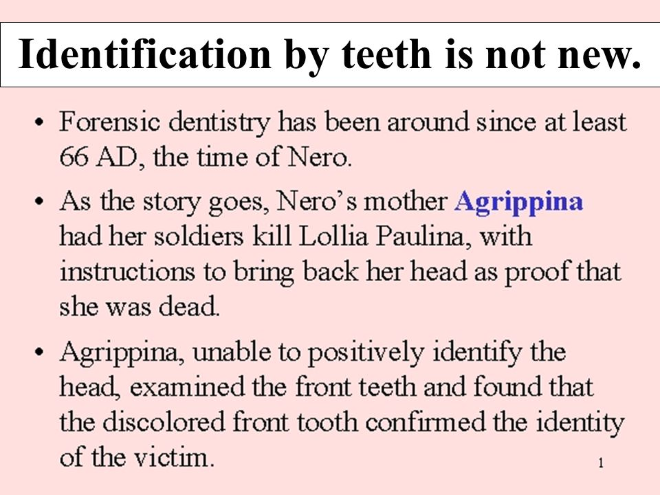 Identification by teeth is not new.