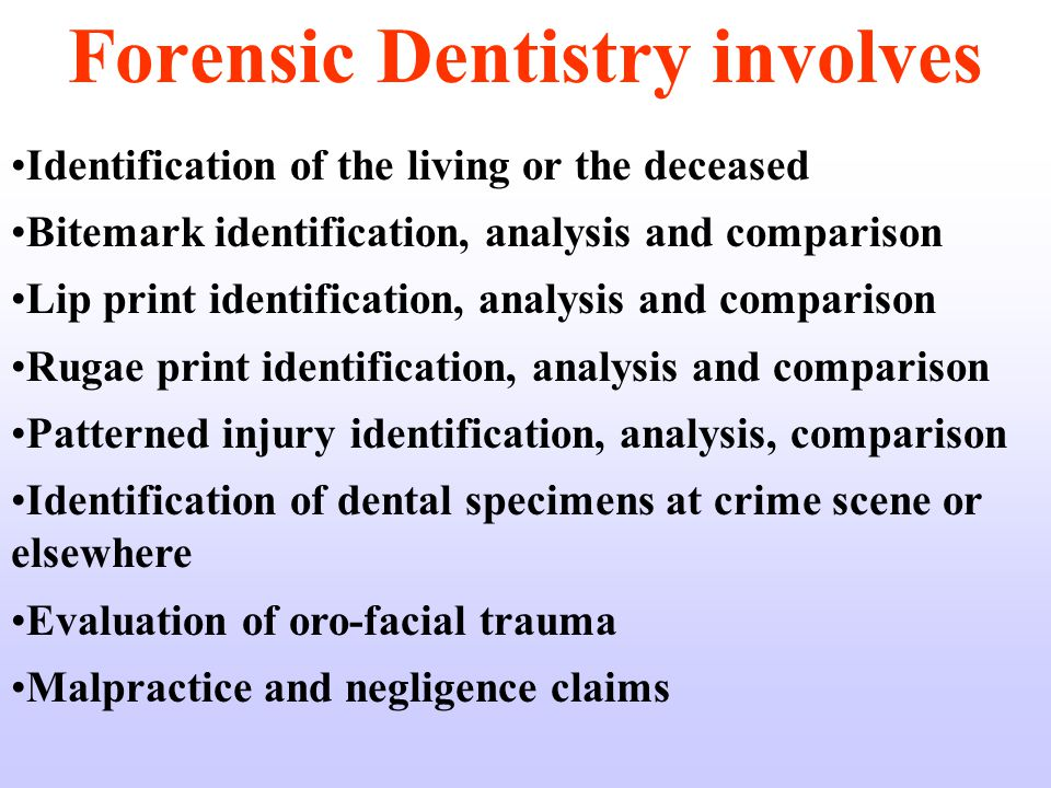 Forensic Dentistry involves