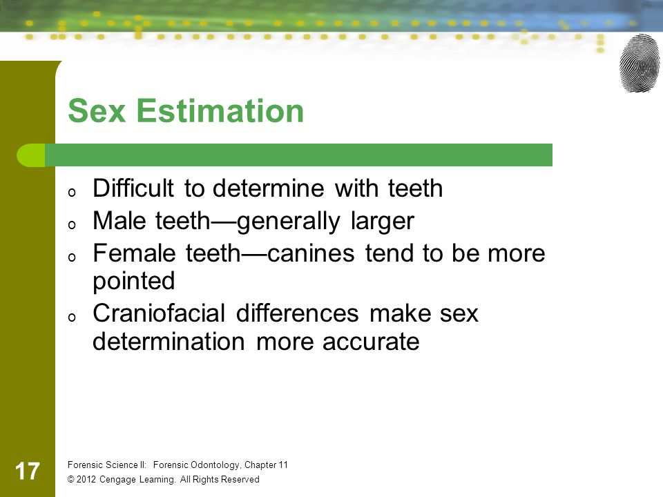Sex Estimation Difficult to determine with teeth