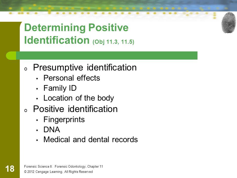 Determining Positive Identification (Obj 11.3, 11.5)