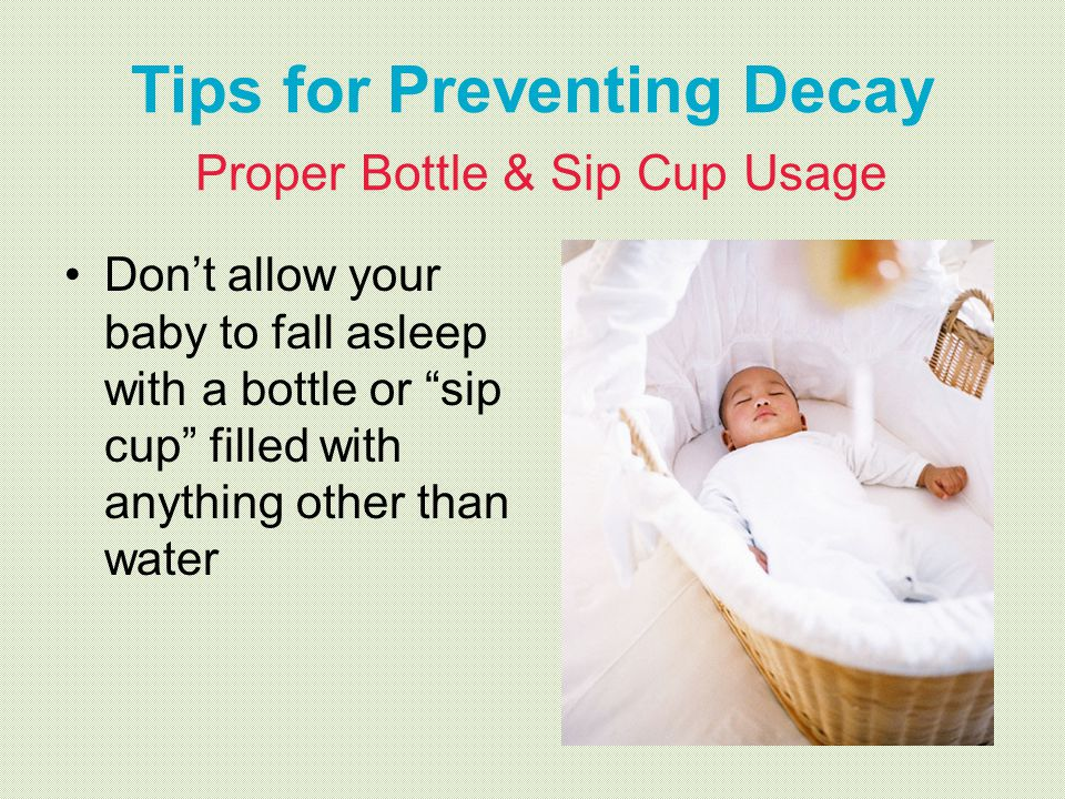 Tips for Preventing Decay Proper Bottle & Sip Cup Usage