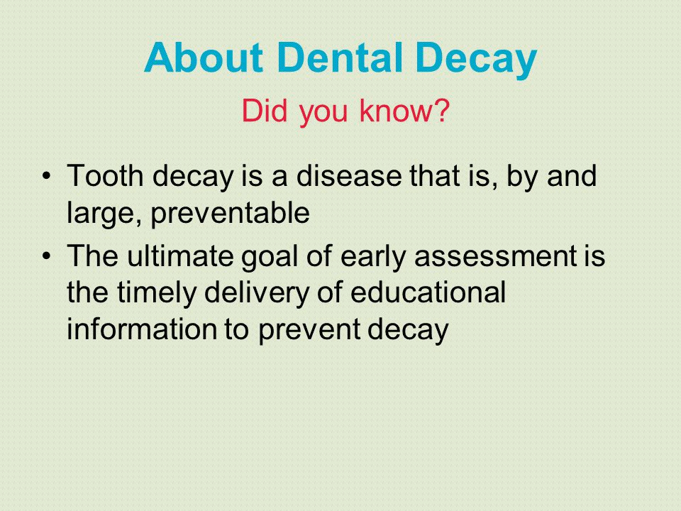 About Dental Decay Did you know