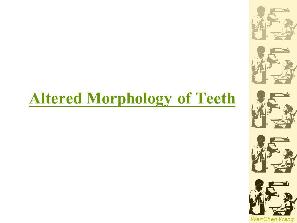 Altered Morphology of Teeth