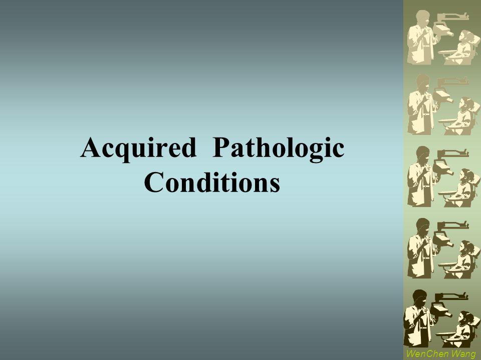 Acquired Pathologic Conditions