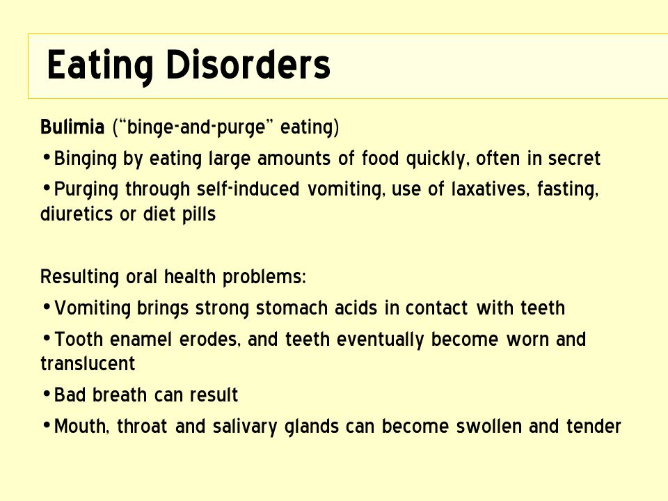 Eating Disorders Bulimia ( binge-and-purge eating)