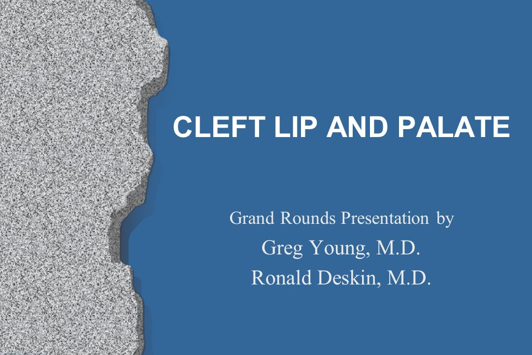 Grand Rounds Presentation by Greg Young, M.D. Ronald Deskin, M.D.