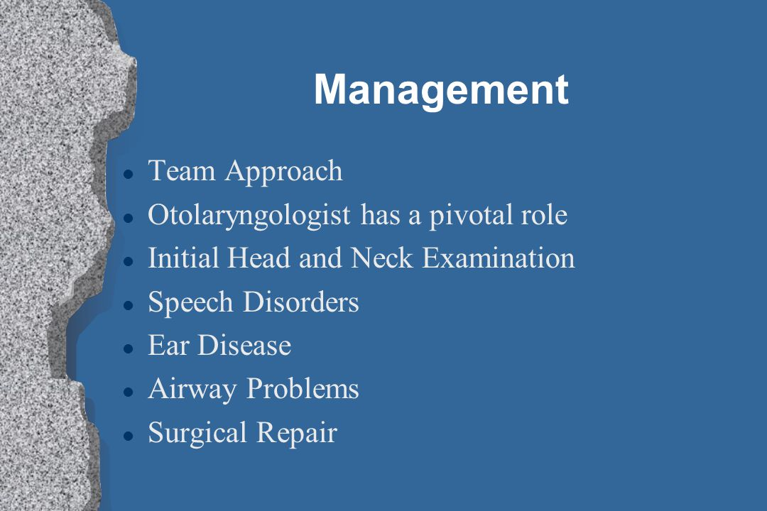 Management Team Approach Otolaryngologist has a pivotal role