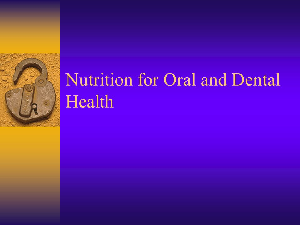 Nutrition for Oral and Dental Health