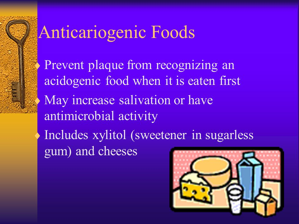 Anticariogenic Foods Prevent plaque from recognizing an acidogenic food when it is eaten first.