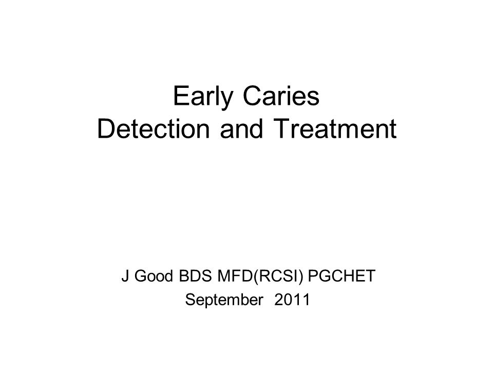 Early Caries Detection and Treatment