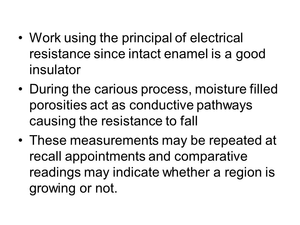 Work using the principal of electrical resistance since intact enamel is a good insulator