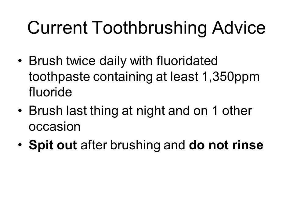 Current Toothbrushing Advice