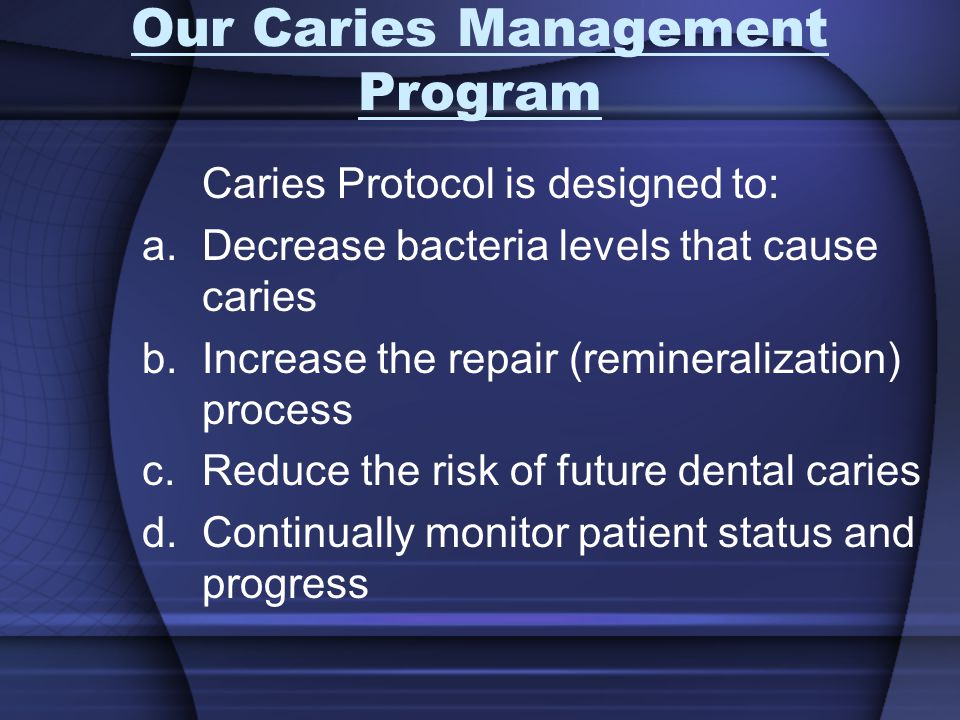 Our Caries Management Program
