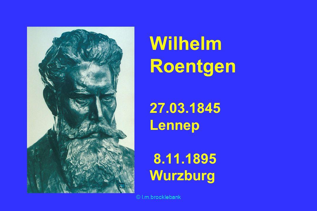 Wilhelm Roentgen 27.03.1845 Lennep 8.11.1895 Wurzburg