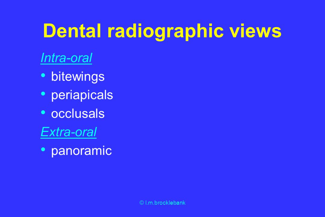 Dental radiographic views