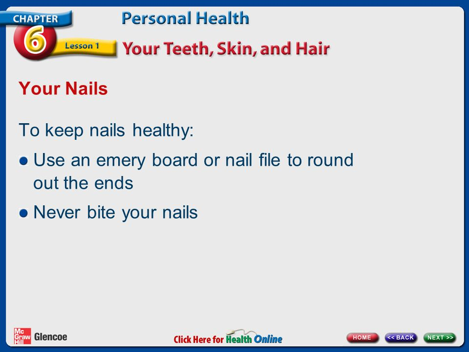 Use an emery board or nail file to round out the ends