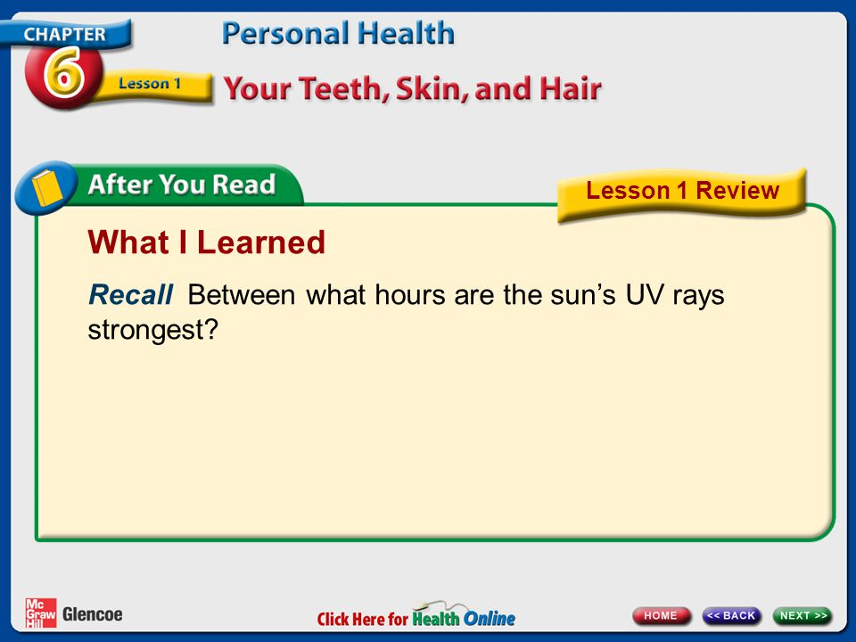 Lesson 1 Review What I Learned. Recall Between what hours are the sun's UV rays strongest.