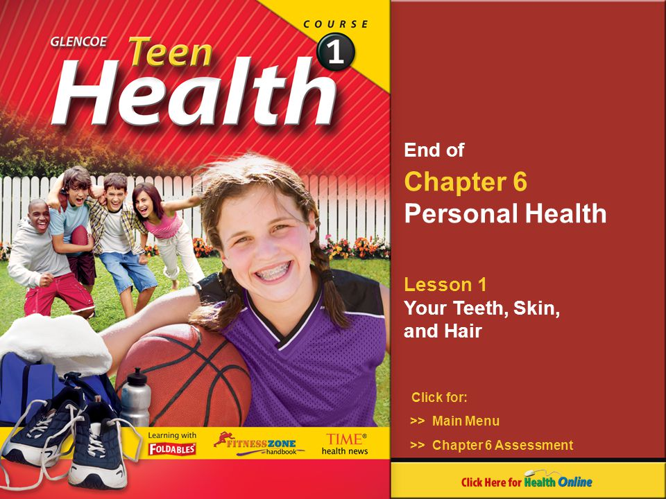Chapter 6 Personal Health End of Lesson 1 Your Teeth, Skin, and Hair
