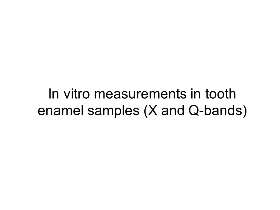 In vitro measurements in tooth enamel samples (X and Q-bands)