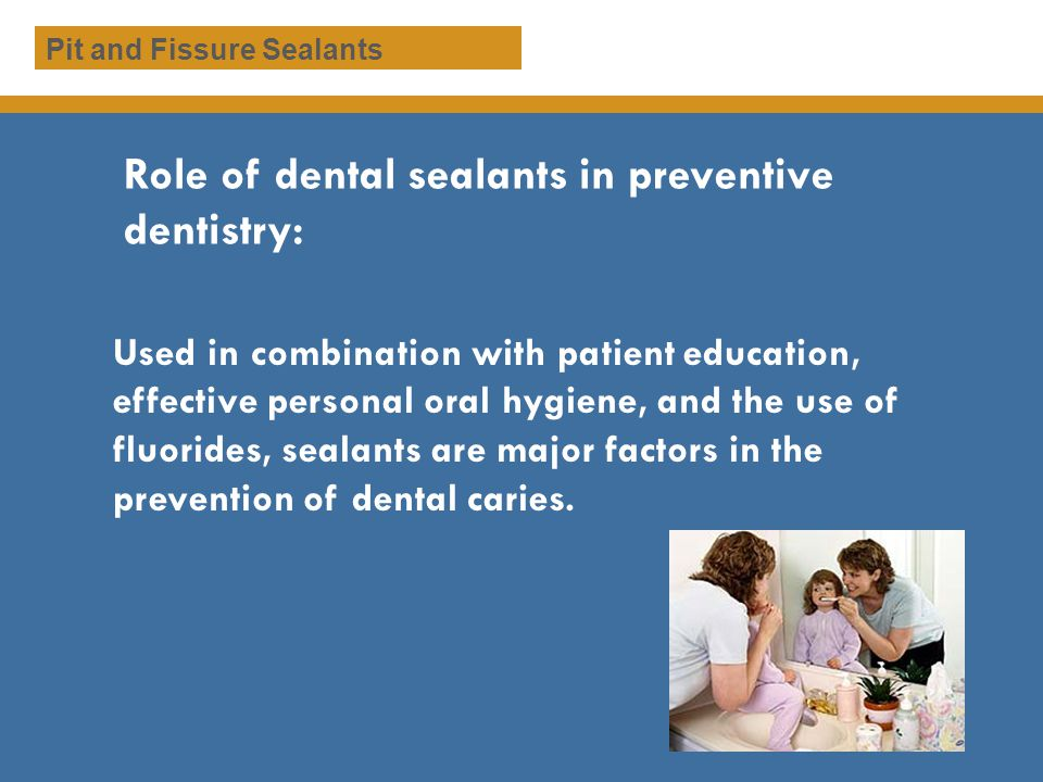 Role of dental sealants in preventive dentistry: