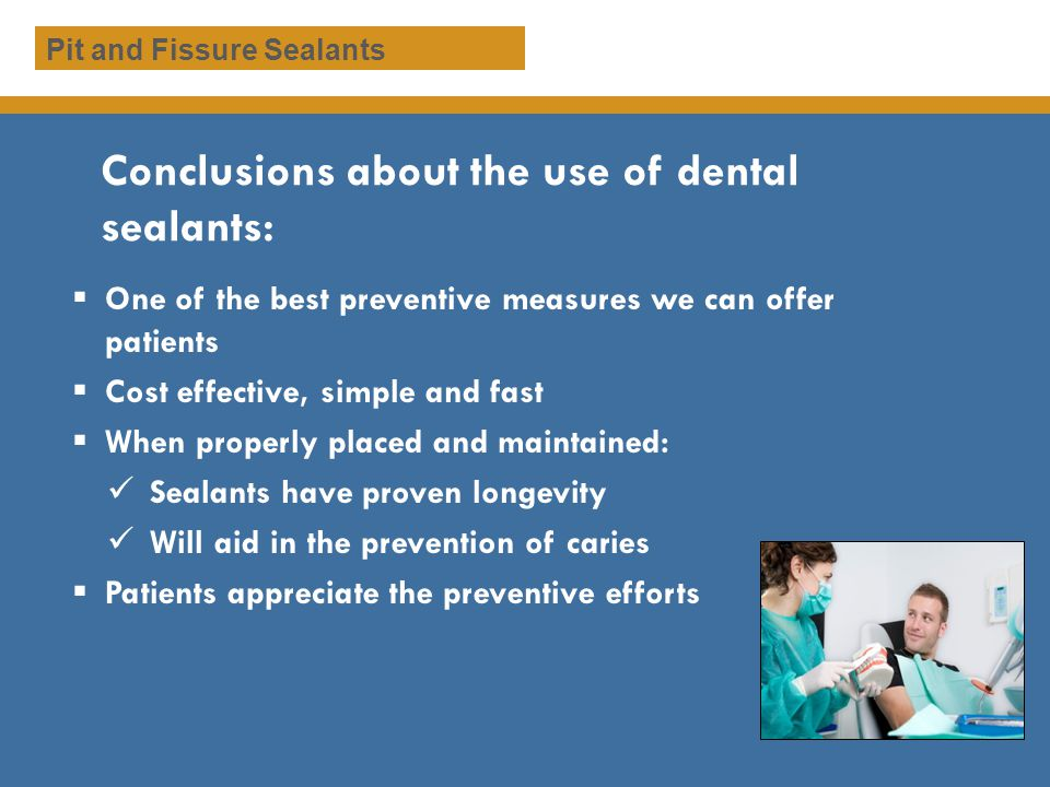 Conclusions about the use of dental sealants: