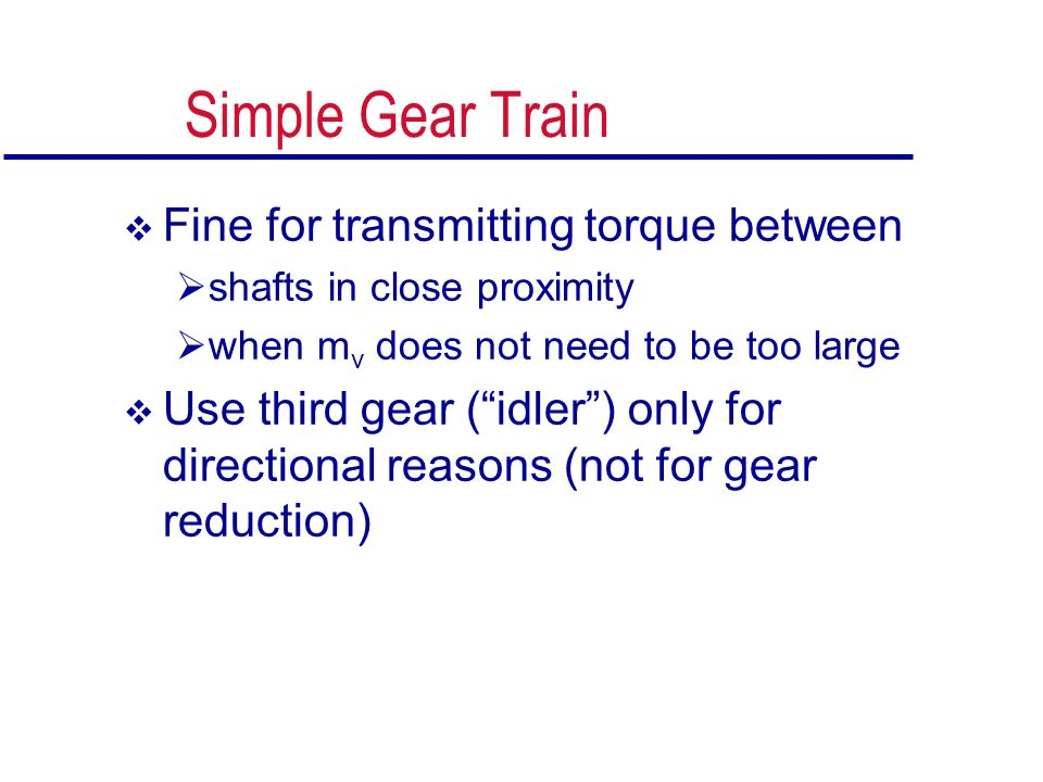 Simple Gear Train Fine for transmitting torque between