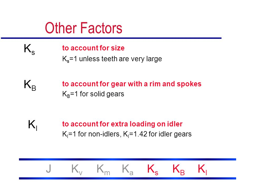 Other Factors Ks KB KI J Kv Km Ka Ks KB KI to account for size