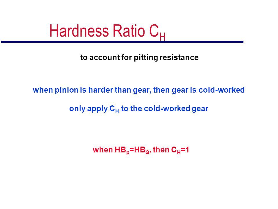 Hardness Ratio CH to account for pitting resistance