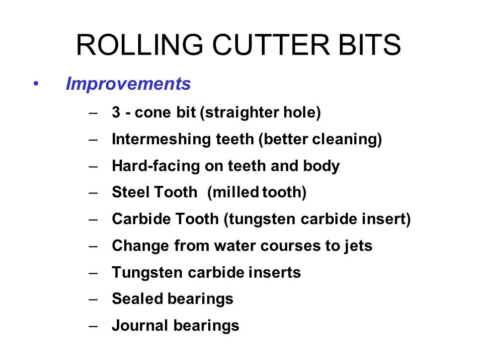 ROLLING CUTTER BITS Improvements 3 - cone bit (straighter hole)