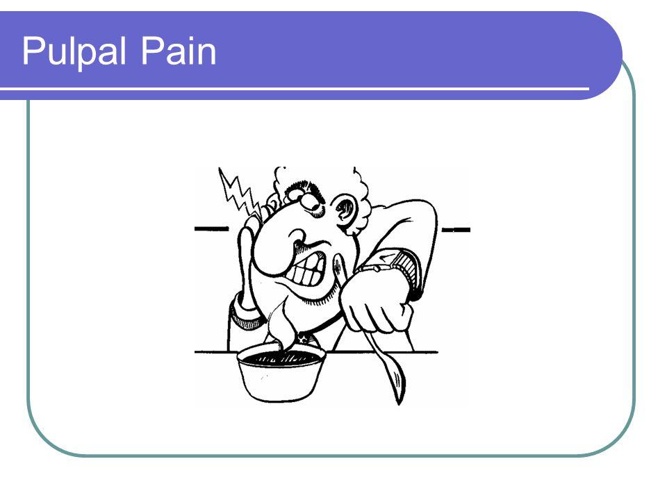 Pulpal Pain